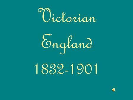 Victorian England 1832-1901 Named after Queen Victoria When 18 year old Princess Victoria became Queen in 1837 no one dreamed she would reign for the.