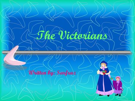 The Victorians Written by: Sarfraz. Contents Page Schools…1/6 Work…7/11 Clothing…12/13 Leisure…14/17.
