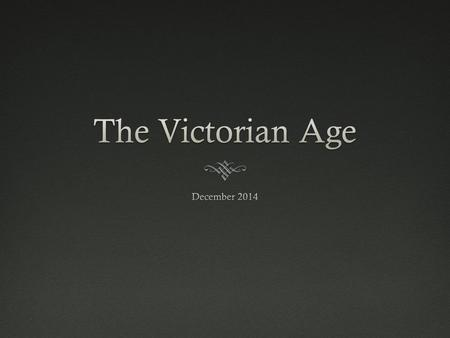 The Victorian Age December 2014.