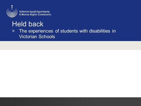 Held back > The experiences of students with disabilities in Victorian Schools.
