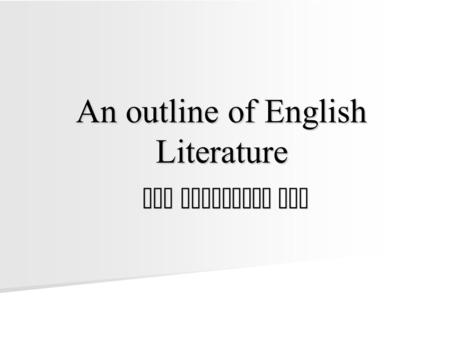 An outline of English Literature The Victorian Age.