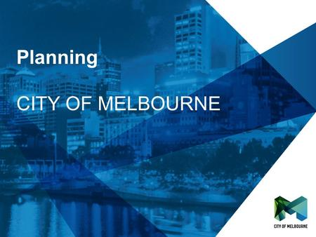 Click to edit Master title style Click to edit Master subtitle style Planning CITY OF MELBOURNE.