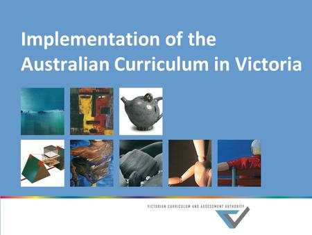 Implementation of the Australian Curriculum in Victoria