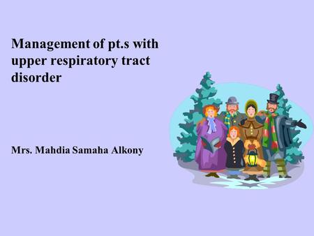 Management of pt.s with upper respiratory tract disorder