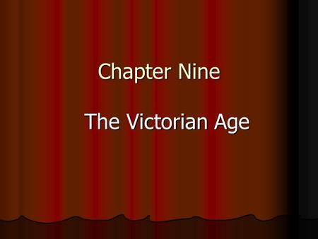 Chapter Nine The Victorian Age.