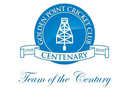 Team of the Century. Nomination and Selection Criteria The criterion for nomination was: — At least five years representation in the G.P.C.C. 1st XI.