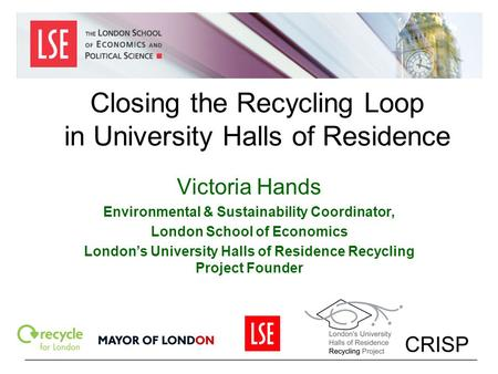 Closing the <strong>Recycling</strong> Loop in University Halls <strong>of</strong> Residence
