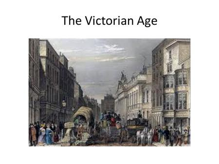 The Victorian Age.