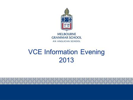 VCE Information Evening 2013. Planning for Post-School Options Major Post-School Options University Victoria Interstate Overseas Vocational Courses TAFE.