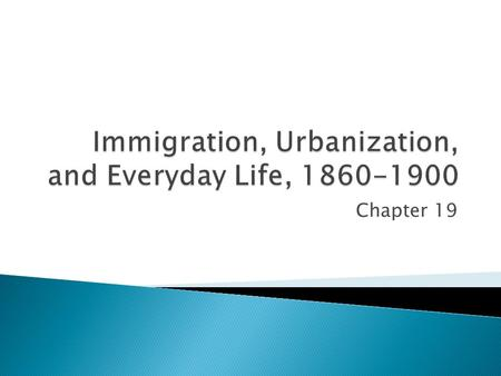 Immigration, Urbanization, and Everyday Life,