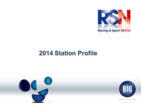 2014 Station Profile. Contents:- RSN Background Programming Overview Audience Profile Australia's best racing coverage The RSN Racing & Sport Brand Programming.
