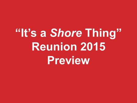 """It's a Shore Thing"" Reunion 2015 Preview. STOCKTON SEAVIEW TOUR."