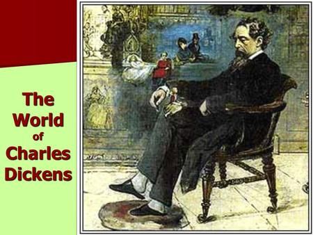 The World of Charles Dickens. Charles John Huffam Dickens – Biography Was born on February 7th, 1812, in Portsmouth, England In 1824 Dickens worked at.
