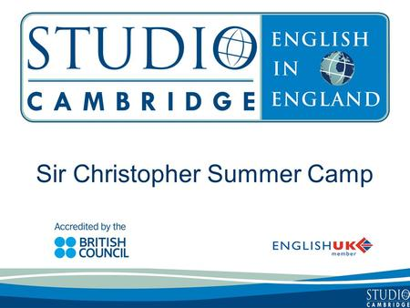 Sir Christopher Summer Camp. Studio Cambridge - an overview Studio Cambridge is the oldest English Language School in Cambridge, England We are not part.