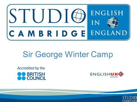 Sir George Winter Camp. Studio Cambridge - an overview Studio Cambridge is the oldest English Language School in Cambridge, England We are not part of.