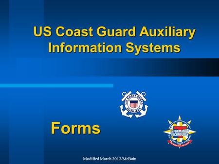 Modified March 2012/McBain US Coast Guard Auxiliary Information Systems Forms.
