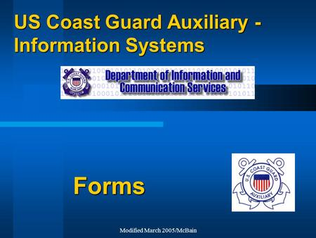 Modified March 2005/McBain US Coast Guard Auxiliary - Information Systems Forms.
