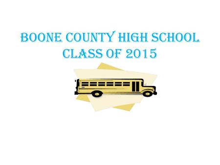 Boone County High School Class of 2015. Parchment (Transcript Request) www.parchment.com Seniors will be given their parchment registration code during.