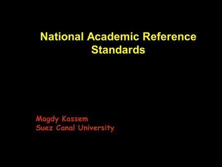 National Academic Reference Standards Magdy Kassem Suez Canal University.