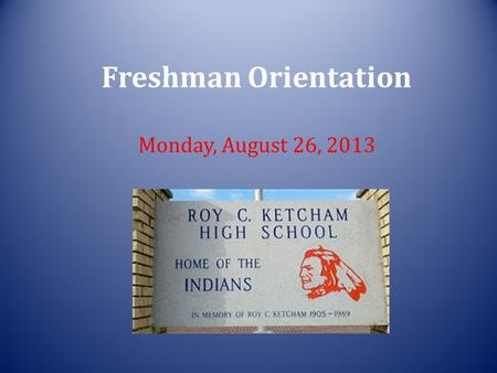 Freshman Orientation Monday, August 26, 2013. Administration – Principal: Tom Stella – Assistant Principals: David Seipp, 11 th grade (12 P-Z) Anthony.