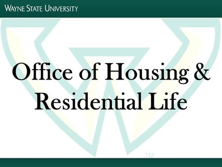Office of Housing & Residential Life. Office of Housing and Residential Life History of Campus Housing at WSU Apartments have been available to students.