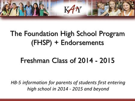The Foundation High School Program (FHSP) + Endorsements