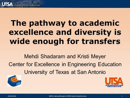 09/20/2010NISTS Creating Pathways for STEM Transfer Student Success1 The pathway to academic excellence and diversity is wide enough for transfers Mehdi.
