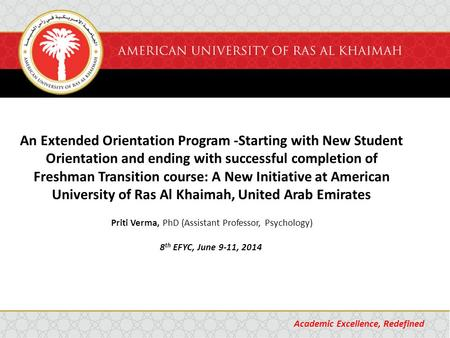 An Extended Orientation Program -Starting with New Student Orientation and ending with successful completion of Freshman Transition course: A New Initiative.