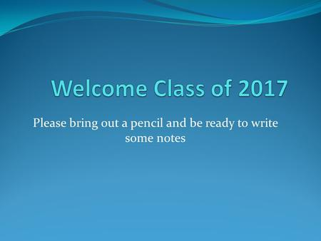 Please bring out a pencil and be ready to write some notes.