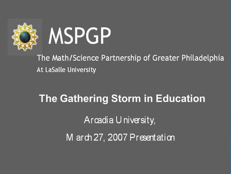 "The Gathering Storm in Education. The Coming ""Perfect Storm"" in American Education : Trends for 2008-2014 F. Joseph Merlino, Principal Investigator and."