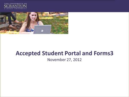 Click to edit Master subtitle style Accepted Student Portal and Forms3 November 27, 2012.