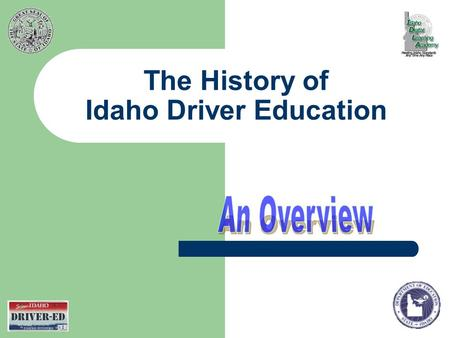 The History of Idaho Driver Education. 1946-1948 In 1946 the AAA reported that in 1946 there were 1,370 drivers under the age of 18 in Idaho, and 9,700.