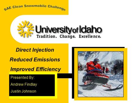 Direct Injection Reduced Emissions Improved Efficiency Presented By: Andrew Findlay Justin Johnson.