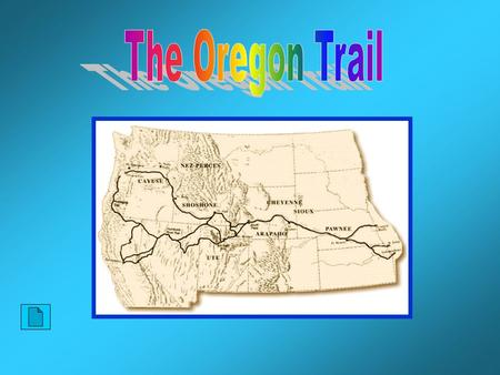 In 1834, a group of missionaries traveled west to the Oregon territory. In the years that followed, many other settlers followed. The Oregon Trail.