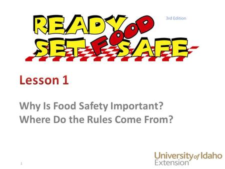 Why Is Food Safety Important? Where Do the Rules Come From? 1.