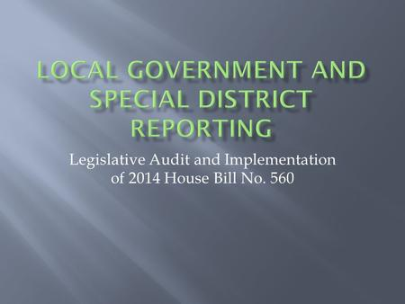 Legislative Audit and Implementation of 2014 House Bill No. 560.