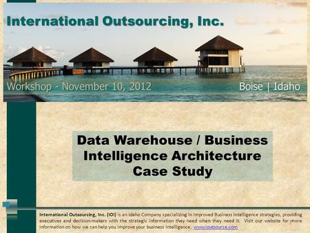 International Outsourcing, Inc. (IOI) is an Idaho Company specializing in improved Business Intelligence strategies, providing executives and decision-makers.