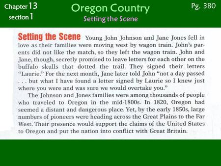 Oregon Country Setting the Scene Chapter 13 section 1 Pg. 380.