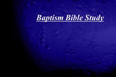 "Baptism Bible Study. Define valuable? Then God said, ""Let us make human beings in our image and likeness. And let them rule over the fish in the sea."
