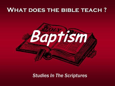 What does the bible teach ?