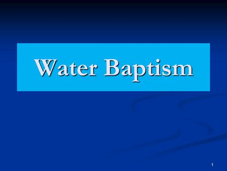 1 Water Baptism. 2 Bible Baptisms Baptized into Moses, 1 Cor. 10:2Baptized into Moses, 1 Cor. 10:2 Baptism of John, Mk. 1:4; Acts 19:3-4Baptism of John,
