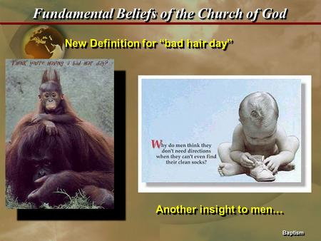 "BaptismBaptism Fundamental Beliefs of the Church of God New Definition for ""bad hair day"" Another insight to men…"