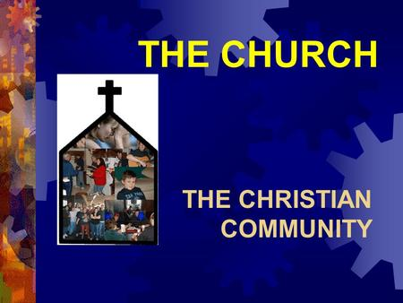 THE CHURCH THE CHRISTIAN COMMUNITY. SOURCES  Sacred Scripture  2 nd Vatican Council, Lumen Gentium  Catechism of the Catholic Church 748-870.