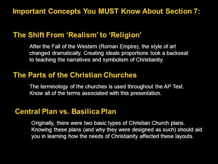 Important Concepts You MUST Know About Section 7: The Shift From 'Realism' to 'Religion' After the Fall of the Western (Roman Empire), the style of art.