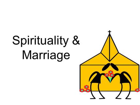 Spirituality & Marriage The Covenant …Marriage in Christ.