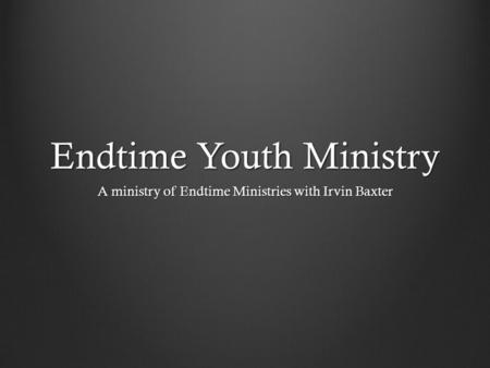 Endtime Youth Ministry