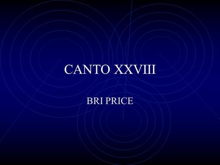 CANTO XXVIII BRI PRICE. Literal CHARACTERS Sowers of Discord: Created discord on earth; their bodies are torn apart in Hell Mahomet: Founder of Islam.