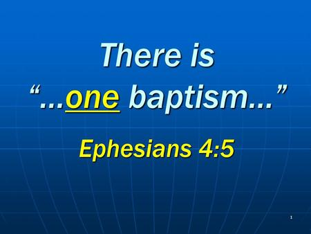"There is ""…one baptism…"""