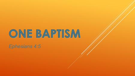 Ephesians 4:5.  The Bible teaches of ONE baptism that is effective and necessary (Ephesians 4:5).  We need to ask if we have received the proper baptism!