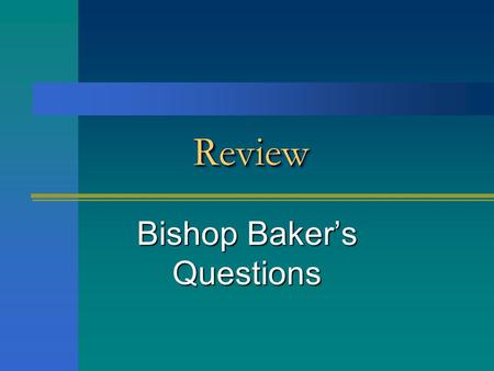 Bishop Baker's Questions